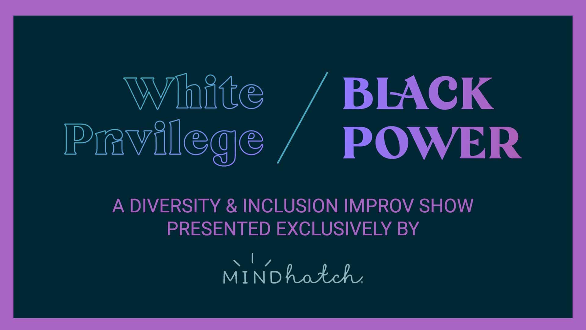 White Privilege, Black Power
